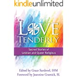 Love Tenderly: Sacred Stories of Lesbian and Queer Religious