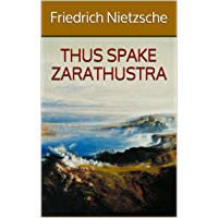 Thus Spake Zarathustra (Annotated) (English Edition)