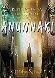 Anunnaki: Reptilianos na História da Humanidade