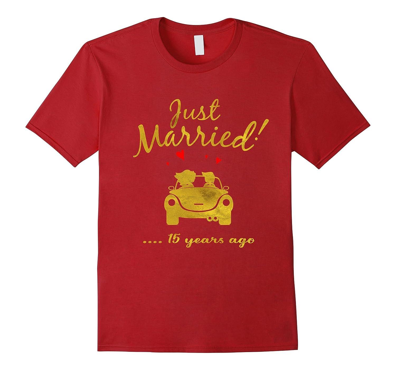 15th Wedding Anniversary T-Shirt Just Married 15 yrs Ago Tee-PL
