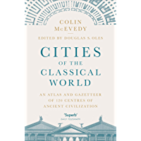 Cities of the Classical World: An Atlas and Gazetteer of 120 Centres of Ancient Civilization (English Edition)