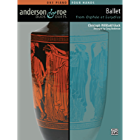 """Ballet from """"Orphée et Eurydice"""": Advanced Piano Duet (1 Piano, 4 Hands) (Anderson & Roe Duos & Duets)"""