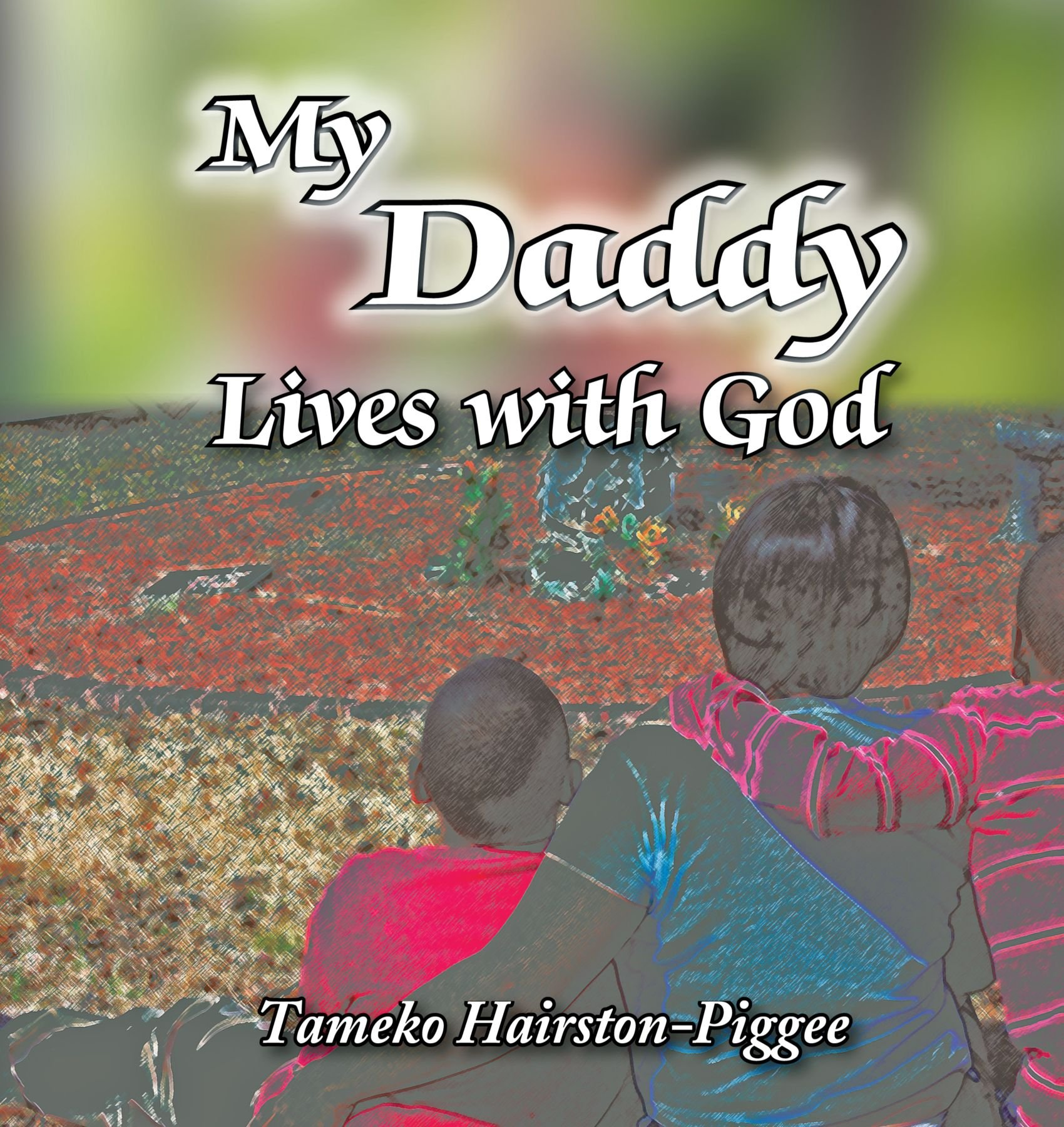 My Daddy Lives With God pdf