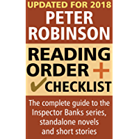 Peter Robinson Reading Order and Checklist: The complete guide to the Inspector Banks series, standalone novels and short stories (English Edition)