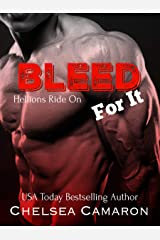 Bleed for It: Hellions Motorcycle Club (Hellions Ride On Book 3)