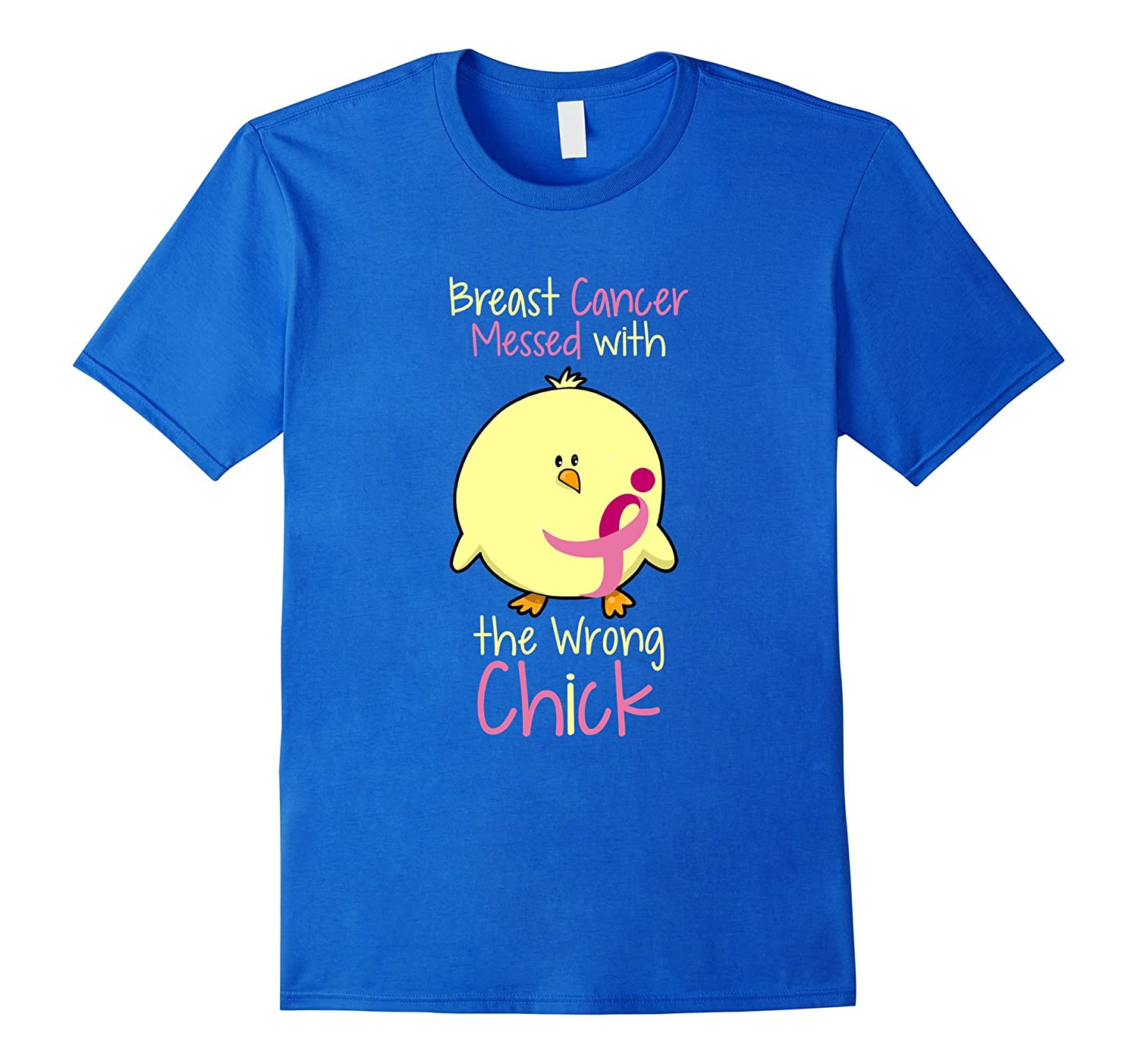 Breast Cancer Messed With The Wrong Chick Survivor T-Shirt-CL