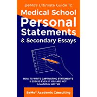 BeMo's Ultimate Guide to Medical School Personal Statements & Secondary Essays: How to Write Captivating Statements and…