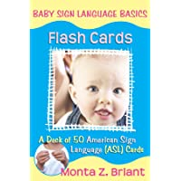 Baby Sign Language Basic Flash Cards: a Deck of 50 American Sign: A Deck of 50 American Sign Language (ASL) Cards