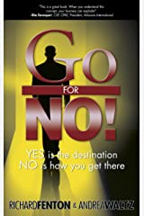 Go for No! Yes is the Destination, No is How You Get There Kindle Edition