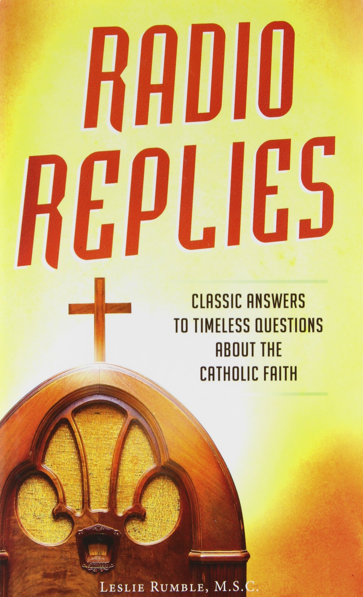 Download Radio Replies: Classic Answers to Timeless Questions about the Catholic Faith PDF