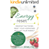 Energy Reset: Remove the Toxins, Reset Your Hormones, Restore Your Energy