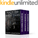 Haunted House Tales: A Three Book Haunting Boxed Set