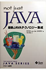 not just JAVA―最新JAVAテクノロジー集成 (サンソフトプレスシリーズ―JAVA SERIES) Tankobon Hardcover