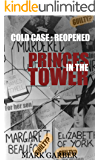 The Princes in the Tower : Cold Case Re-opened
