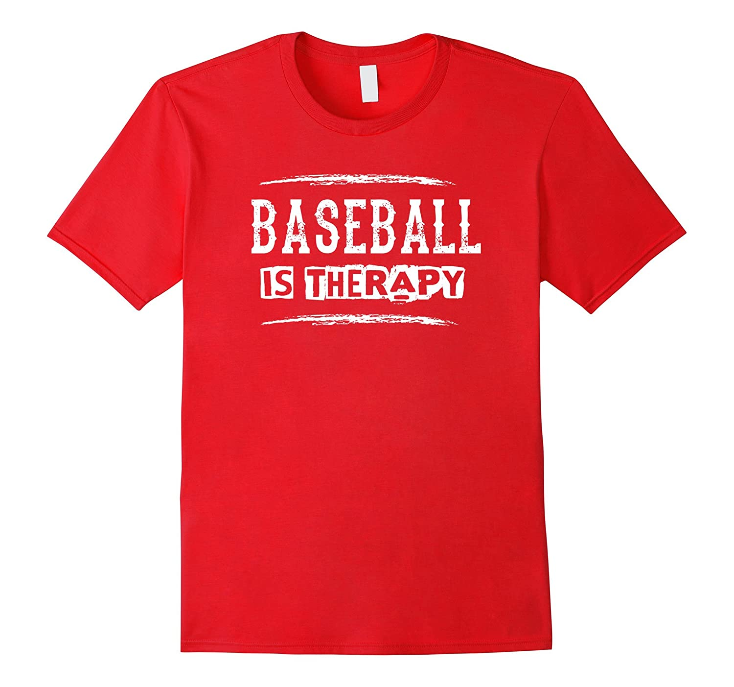 Baseball Is Therapy - Funny Sports Athlete Saying T Shirt-TH