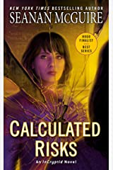 Calculated Risks (InCryptid Book 10) Kindle Edition