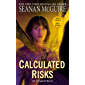 Calculated Risks (InCryptid Book 10)