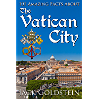 101 Amazing Facts about the Vatican City (Countries of the World Book 13)