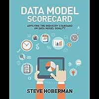 Data Model Scorecard: Applying the Industry Standard on Data Model Quality (English Edition)