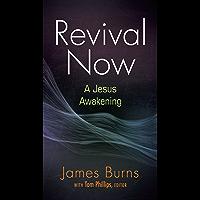 Revival Now: A Jesus Awakening