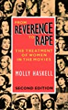 From Reverence to Rape: The Treatment of Women in the Movies