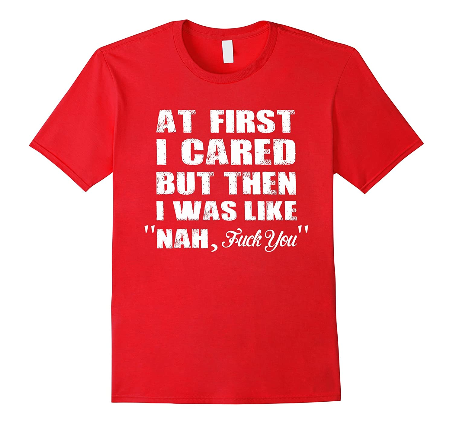 At first I cared but then I was like NAH Tee-Art
