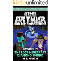 King Arthur and the Dragon Rider Episode 4: The Lost Minecraft Diamond Sword (King Arthur Comic Series)