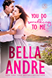 You Do Something To Me (New York Sullivans) (The Sullivans Book 17)