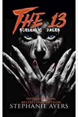 The 13: Scelestic Tales Kindle Edition
