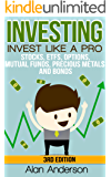Investing: Invest Like A Pro: Stocks, ETFs, Options, Mutual Funds, Precious Metals and Bonds (Asset Management, Financial Planning, ROI, Financial Freedom, ... for Beginners, Investing for Dummies)
