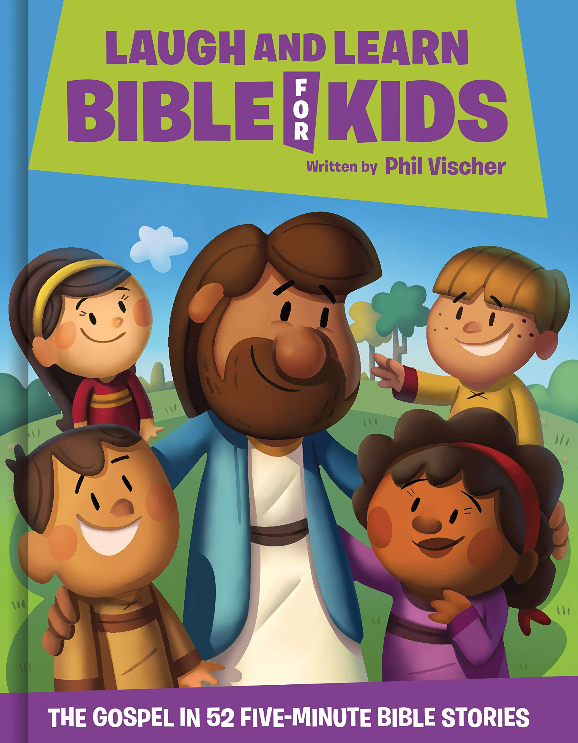 Laugh and Learn Bible for Kids: The Gospel in 52 Five-Minute Bible Stories by FaithWords/Hachette Book Group