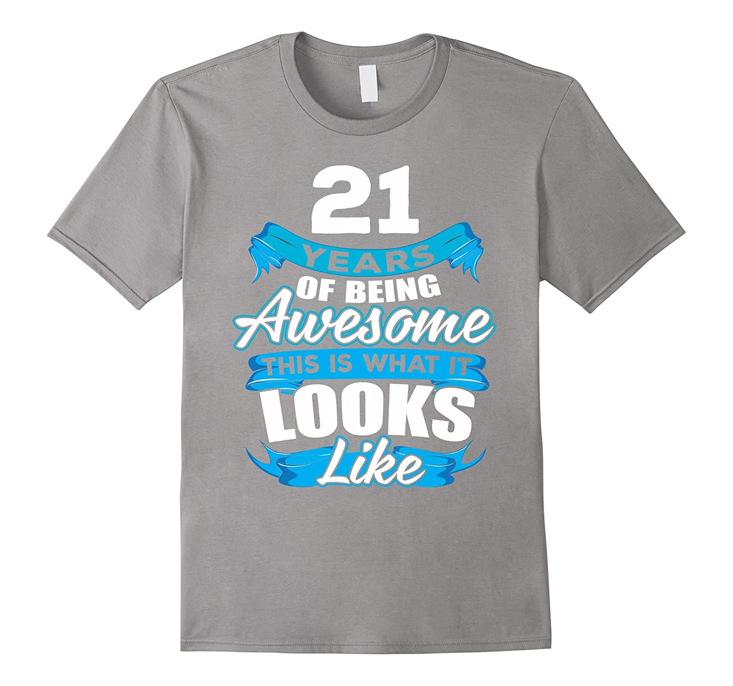 21 Years Old Being Awesome Shirt