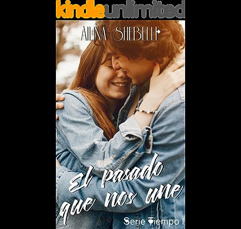 El pasado que nos une (Tiempo nº 1) eBook: Shebelle, Ailina: Amazon.es: Tienda Kindle