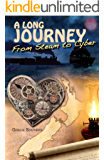 A Long Journey: From Steam to Cyber (English Edition)