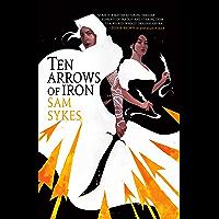 Ten Arrows of Iron (The Grave of Empires Book 2)