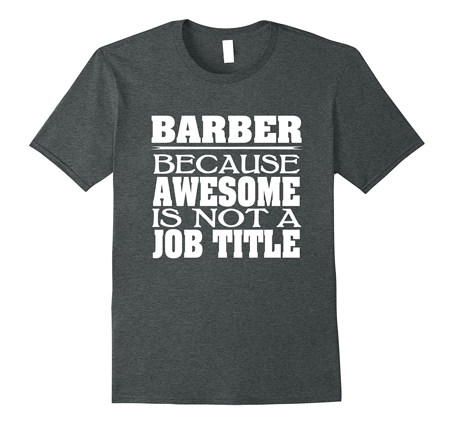 Barber T Shirt Because Awesome Title-Tovacu