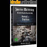 Zweiter Weltkrieg Erlebnisbericht Kampf um Italien: Abwehrkämpfe in italien 1944-1945 (German Edition)