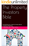 The Property Investors Bible: Everything you need to know about property investing