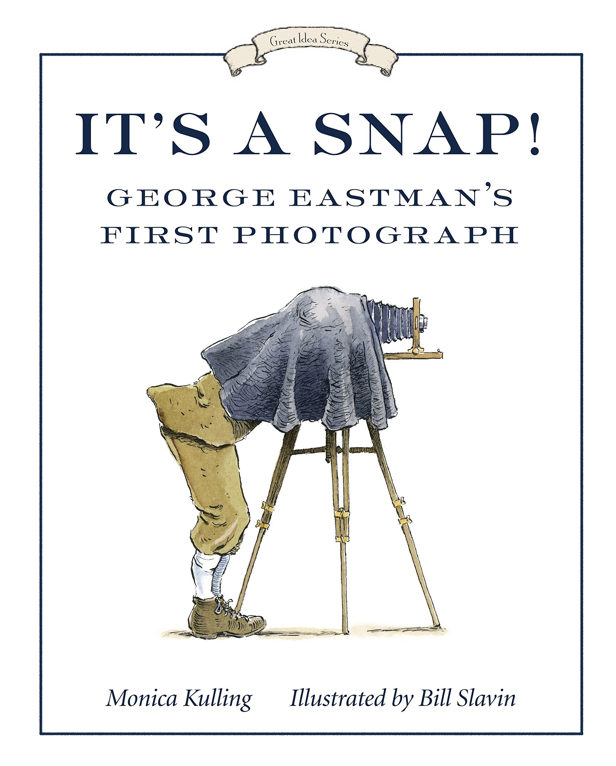 It's a Snap!: George Eastman's First Photo (Great Idea Series) by Kulling, Monica/ Slavin, Bill (ILT) (Image #1)