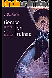 TIEMPO EN RUINAS; SANGRE Y SEMILLA (EL RENCOR DE LOS DIOSES VIVIENTES nº 1)