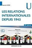 Les relations internationales depuis 1945-15e éd.
