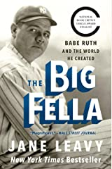 The Big Fella: Babe Ruth and the World He Created Kindle Edition