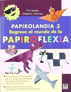Papirolandia / Origami: Regreso al mundo de la papiroflexia / Return to the World of