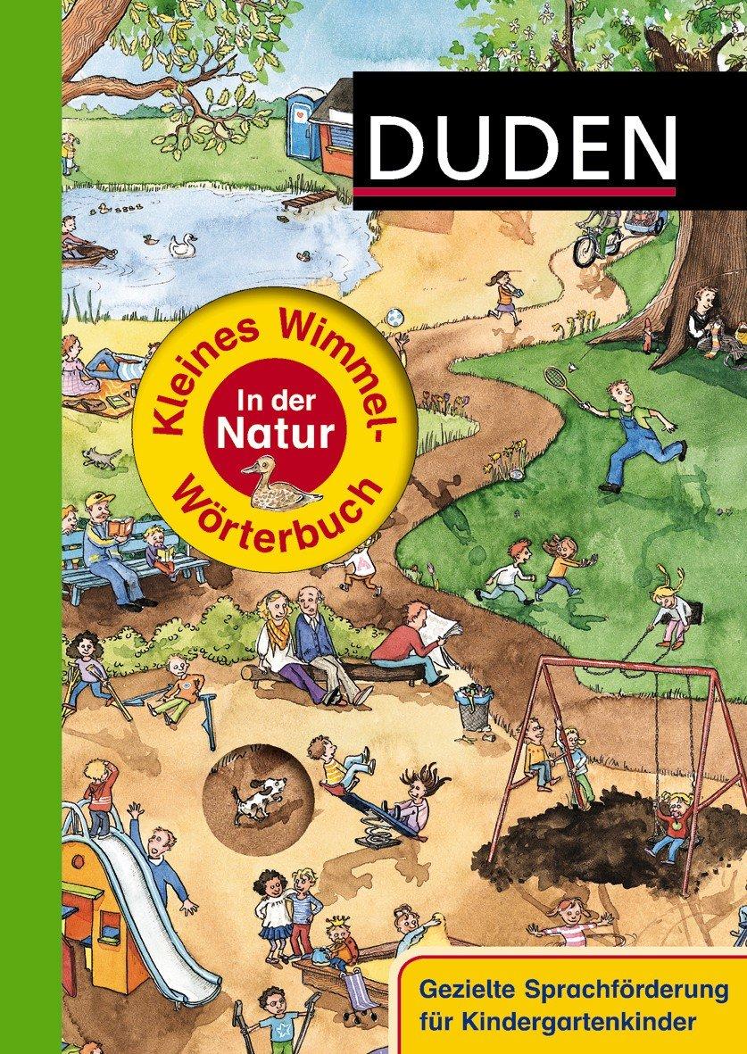 Duden - Kleines Wimmel-Wörterbuch - In der Natur (Duden Wimmelwörterbücher)