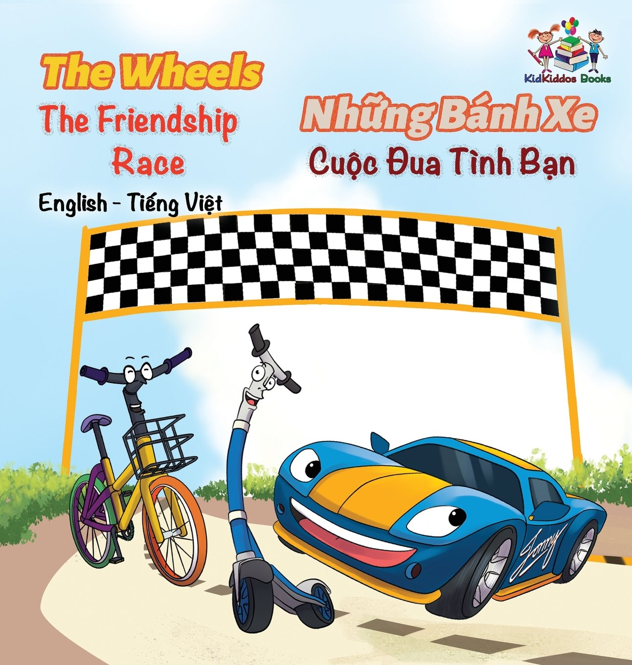 The Wheels The Friendship Race (English Vietnamese Book for Kids): Bilingual Vietnamese Children's Book (English Vietnamese Bilingual Collection) (Vietnamese Edition)
