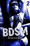 BDSM - Tome 2: Soumise à ses Désirs
