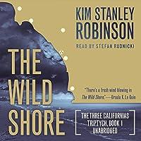 The Wild Shore: The Three Californias Triptych, Book 1