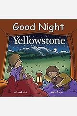 Good Night Yellowstone (Good Night Our World) Kindle Edition