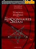 Témoins de Jéhovah - Les missionnaires de Satan