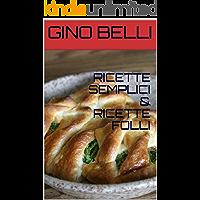 RICETTE SEMPLICI & RICETTE FOLLI